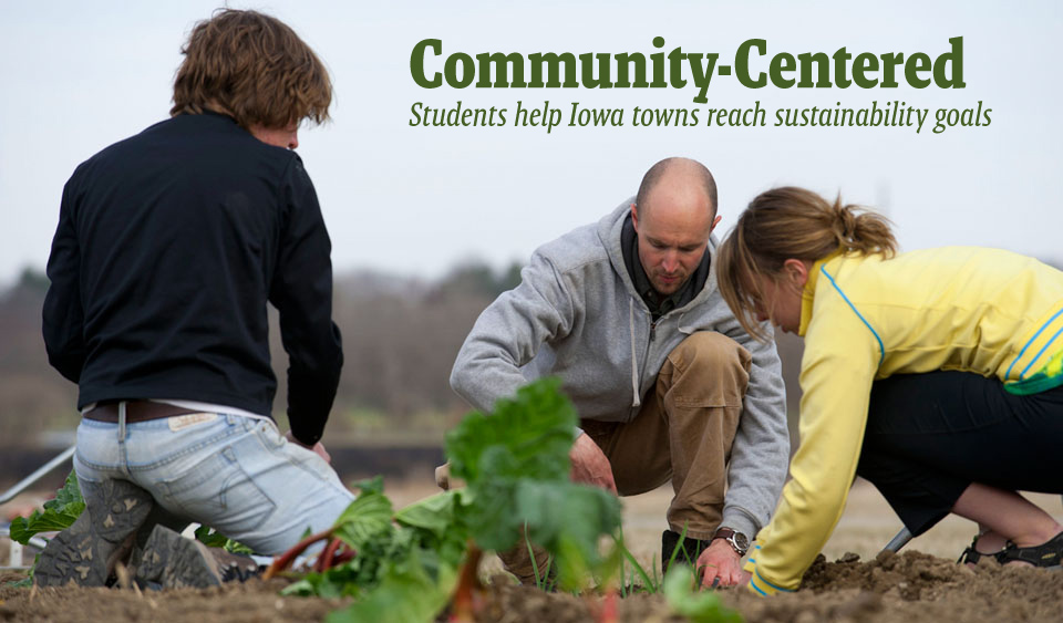 Community-Centered Students help Iowa towns reach sustainability goals