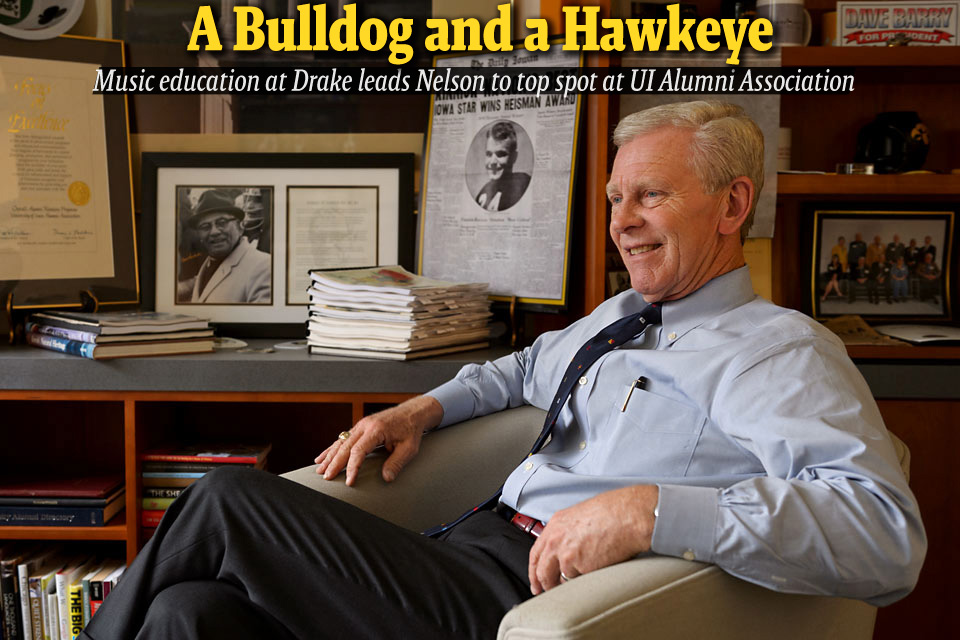 A Bulldog and a Hawkeye--Music education at Drake leads Nelson to top spot at UI Alumni Association