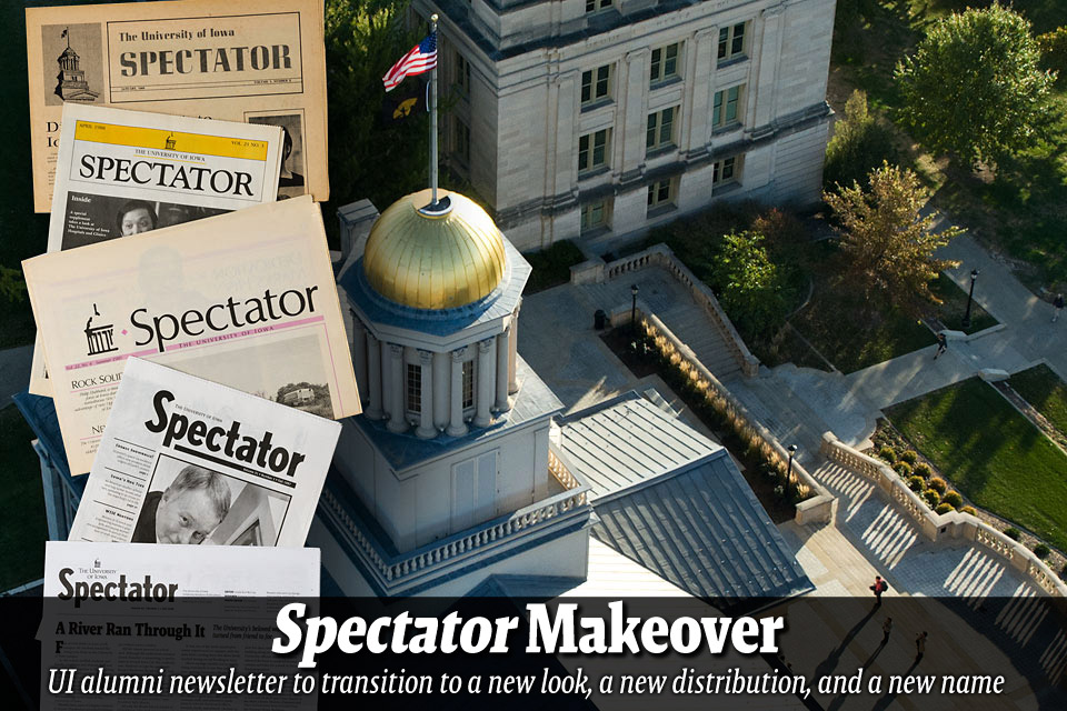 Spectator Makeover--UI alumni newsletter to transition to a new look, a new distribution, and a new name