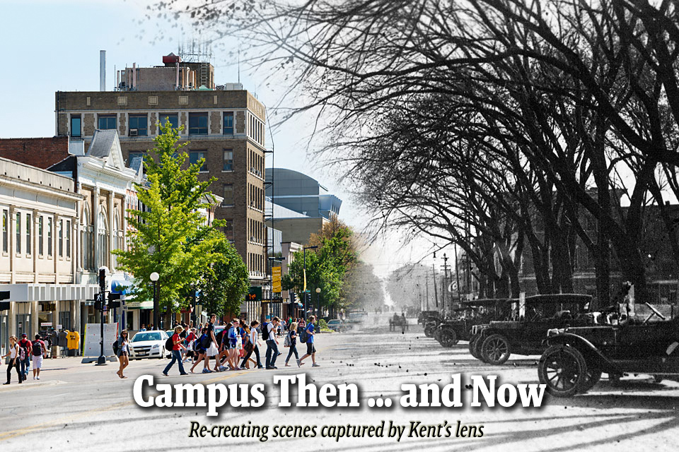 Campus Then … and Now Re-creating scenes captured by Kent's lens