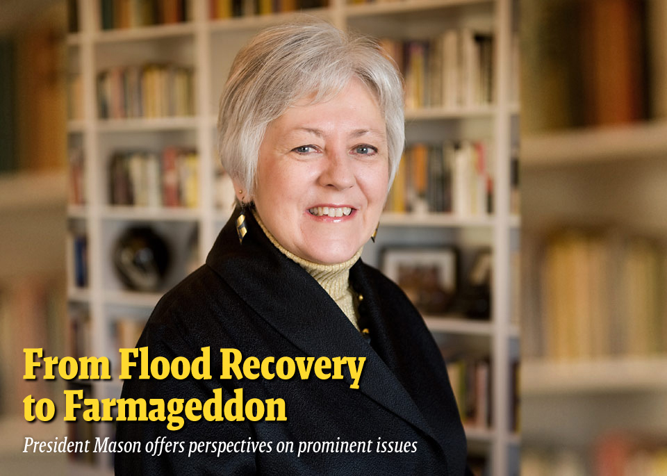 From Flood Recovery to Farmageddon--President Mason offers perspectives on prominent issues